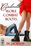 Cinderella Wore Combat Boots (1 Night Stand Series)