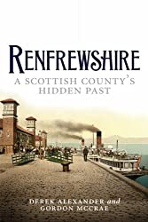 Renfrewshire: A Scottish County's Hidden Past