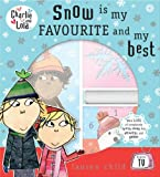 Snow Is My Favourite and My Best (Charlie & Lola) (0141382821) by LAUREN CHILD