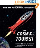 The Cosmic Tourist: Visit the 100 Most Awe-Inspiring Destinations in the Universe!