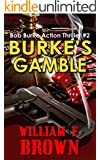 Burke's Gamble: Bob Burke Action Thriller 2: American Sniper Delta Force Murder Mystery Crime Novel (Bob Burke Action Thrillers)