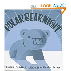 Polar Bear Night (New York Times Best Illustrated Books (Awards)) Lauren Thompson and Stephen Savage