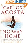 No Way Home: A Cuban Dancer's Story:...