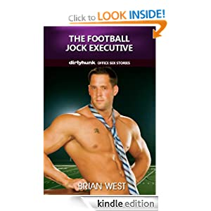 The Football Jock Executive (Dirtyhunk Gay Erotica: Office Sex Stories)