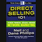 Direct Selling 101: Achieve Financial Success Through Network Marketing |  Neil,Dana Phillips