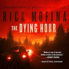 The Dying Hour: Jason Wade, Book 1 Audiobook by Rick Mofina Narrated by Paul Costanzo