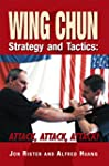 Wing Chun Strategy and Tactics: ATTAC...