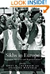 Sikhs in Europe: Migration, Identitie...