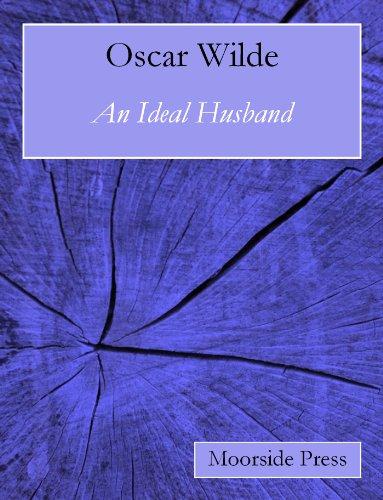 Oscar Wilde - An Ideal Husband (Annotated)