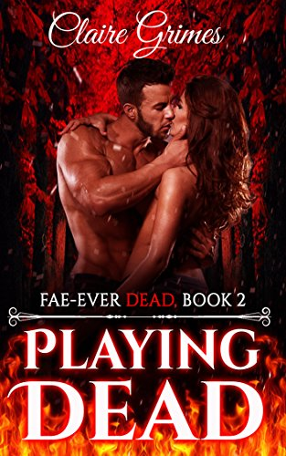 Playing Dead: An Urban Fantasy Vampire and Fae Romance (Fae-Ever Dead Book 2) PDF
