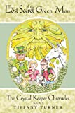 img - for The Lost Secret of the Green Man: The Crystal Keeper Chronicles Book 2 book / textbook / text book