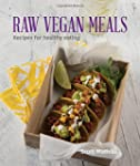 Raw Vegan Meals: Recipes for Healthy...
