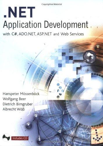 .NET Application Development: with C#, ASP.NET, ADO.NET and Web Services
