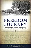 img - for Freedom Journey: Black Civil War Soldiers and the Hills Community, Westchester County, New York book / textbook / text book