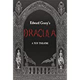 Edward Gorey's Dracula: A Toy Theatre: Die Cut, Scored and Perforated Foldups and Foldouts ~ Edward Gorey