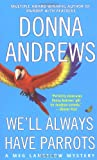 We'll Always Have Parrots (Meg Langslow Mysteries) (0312996756) by Andrews, Donna