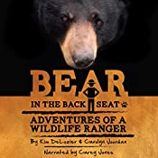 Bear in the Back Seat: Adventures of a Wildlife Ranger in the Great Smoky Mountains National Park - Volume 1 | Kim DeLozier, Carolyn Jourdan