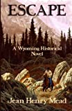 img - for Escape: A Wyoming Historical Novel book / textbook / text book