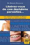 Libérez vous de ces matières parasites... : Une méthode complète et efficace pour tester son électrosensibilité (1DVD)