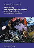Introducing the Mythological Crescent: Ancient Beliefs and Imagery connecting Eurasia with Anatolia (3447058323) by Haarmann, Harald