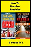 How To Receive Free Freebies: 2 books in 1