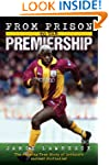 From Prison to the Premiership - The...