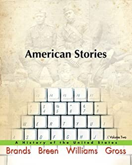 American Stories: A History of the United States, Volume 2 (MyHistoryLab Series)