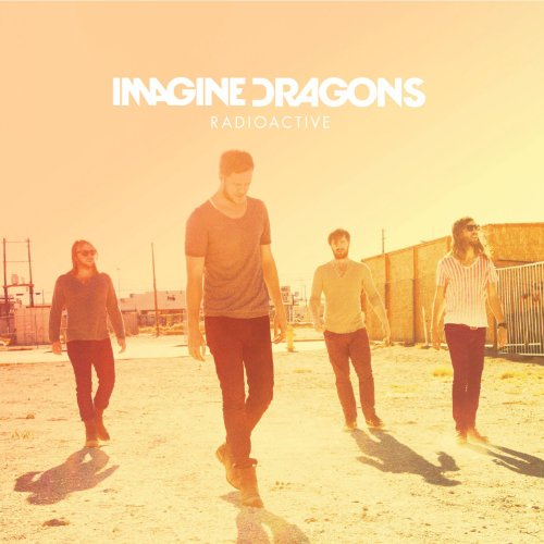 Imagine Dragons - Radioactive (Feat. Kendrick Lamar) (Single) - Zortam Music