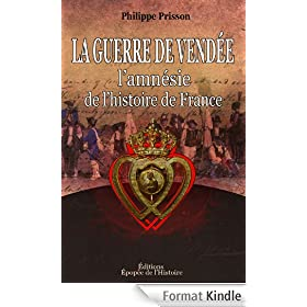 La Guerre de Vend�e: [l'amn�sie de l'histoire de France]