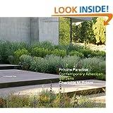 Private Paradise: Contemporary American Gardens