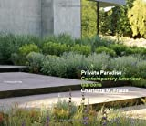 Private Paradise: Contemporary American Gardens