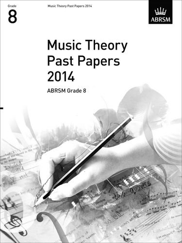 Music Theory Past Papers 2014, ABRSM Grade 8 (Theory of Music Exam papers & answers (ABRSM))