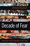 Decade of Fear: Reporting from Terror...