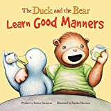 img - for The Duck and the Bear: Learn Good Manners book / textbook / text book
