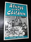 img - for Always With Children book / textbook / text book