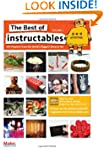 The Best of Instructables Volume I: D...