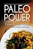 Paleo Power - Paleo Lunch Ideas - Delicious Paleo-Friendly Lunch Ideas