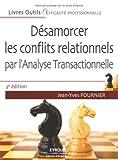 echange, troc Jean-Yves Fournier - Désamorcer les conflits relationnels : Par l'analyse transactionnelle