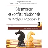 Dsamorcer les conflits relationnels : Par l&#39;analyse transactionnellepar Jean-Yves Fournier