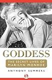 Goddess: The Secret Lives of Marilyn Monroe