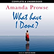 What Have I Done? | [Amanda Prowse]
