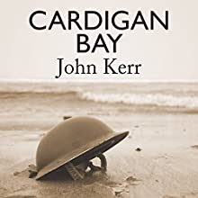 Cardigan Bay (       UNABRIDGED) by John Kerr Narrated by Penelope Freeman