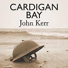 Cardigan Bay (       UNABRIDGED) by John Kerr Narrated by Penelope Freeman