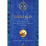 img - for Catherine E. McKinley'sIndigo: In Search of the Color That Seduced the World [Hardcover]2011 book / textbook / text book
