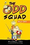 The Odd Squad: Bully Bait (An Odd Squad Book)