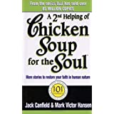 A Second Helping Of Chicken Soup For The Soul: 101 Stories More Stories to Open the Heart and Rekindle the Spirits of Mothers: 101 More Stories to Open the Heart and Rekindle the Spirits of Mothersby Jack Canfield