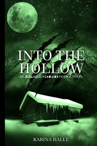 Into the Hollow (Experiment in Terror #6) by Karina Halle