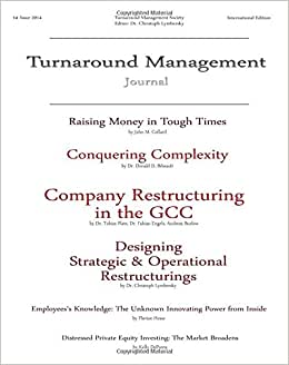 Turnaround Management Journal: Issue 1 2014: Journal Of Corporate Restructuring, (Volume 7)
