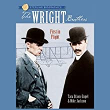 Sterling Biographies: The Wright Brothers: First in Flight (       UNABRIDGED) by Tara Dixon-Engel, Mike Jackson Narrated by Lauren Davis