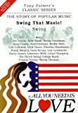 echange, troc Tony PALMER - All You Need Is Love, Volume Eight - Swing That Music ! - Swing